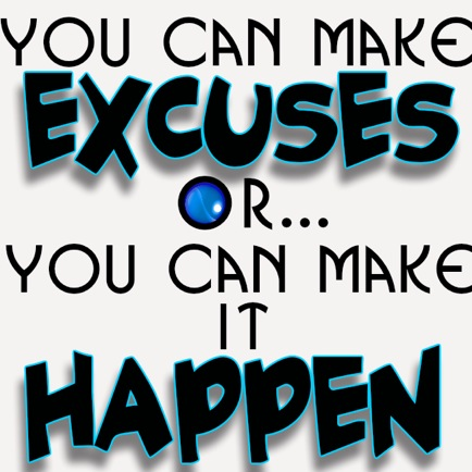 you-can-make-excuses-or1